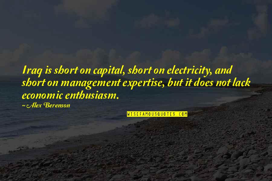 Expertise Quotes By Alex Berenson: Iraq is short on capital, short on electricity,