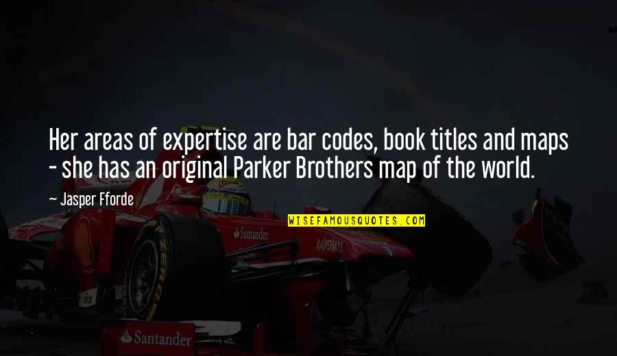 Expertise Quotes By Jasper Fforde: Her areas of expertise are bar codes, book