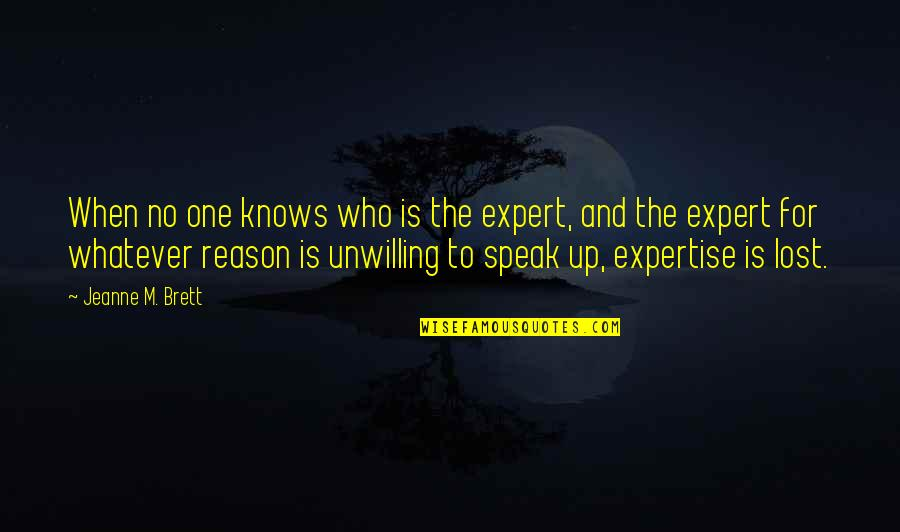 Expertise Quotes By Jeanne M. Brett: When no one knows who is the expert,