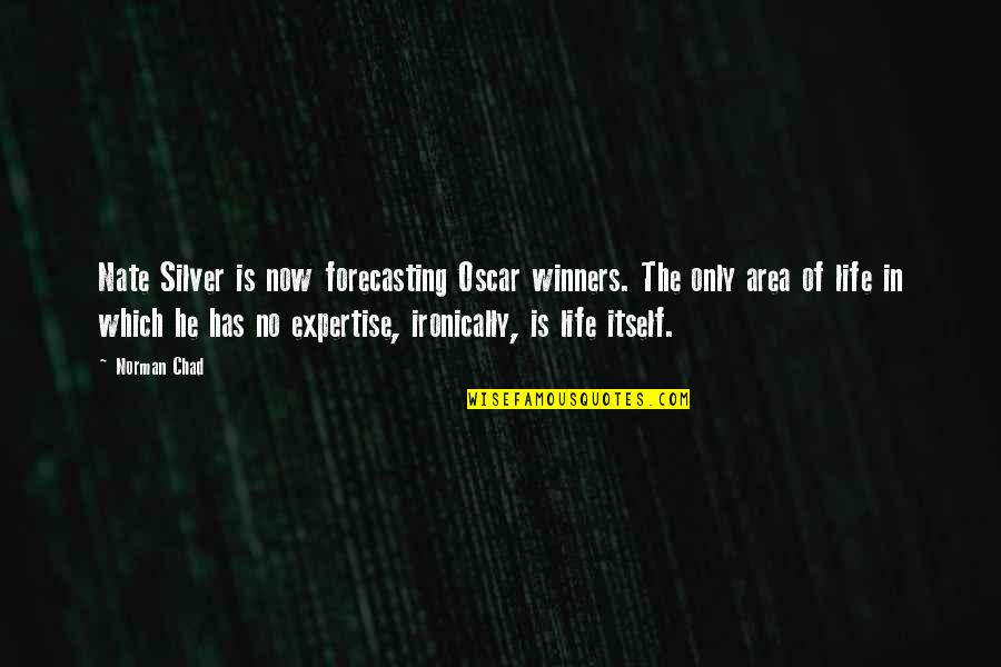 Expertise Quotes By Norman Chad: Nate Silver is now forecasting Oscar winners. The