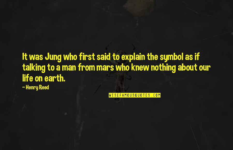 Explain The Quotes By Henry Reed: It was Jung who first said to explain