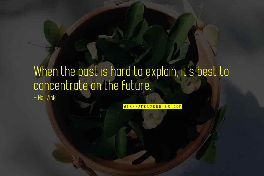 Explain The Quotes By Nell Zink: When the past is hard to explain, it's
