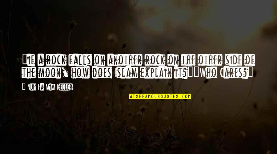 "Explain The Quotes By Nuh Ha Mim Keller: ""if a rock falls on another rock on"