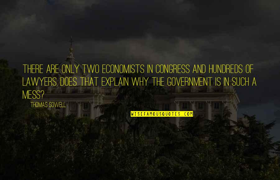 Explain The Quotes By Thomas Sowell: There are only two economists in Congress and