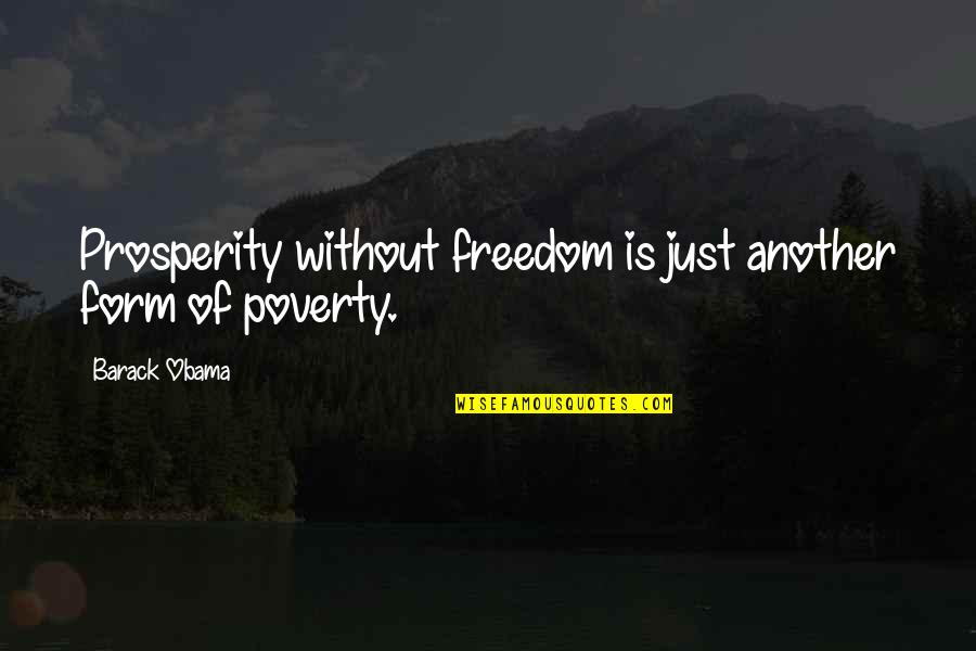 Exploraturi Quotes By Barack Obama: Prosperity without freedom is just another form of