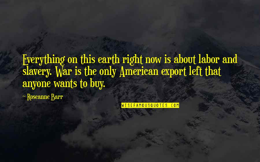 Export-csv No Quotes By Roseanne Barr: Everything on this earth right now is about