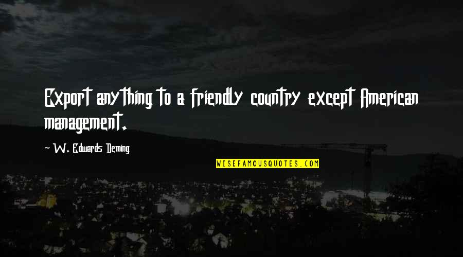 Export-csv No Quotes By W. Edwards Deming: Export anything to a friendly country except American