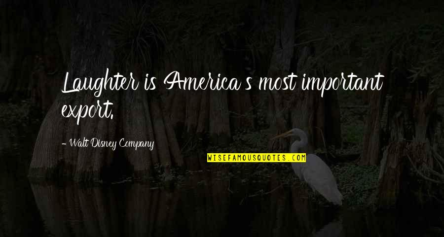 Export-csv No Quotes By Walt Disney Company: Laughter is America's most important export.