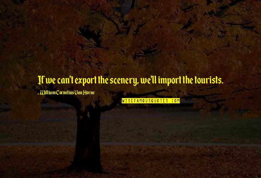 Export-csv No Quotes By William Cornelius Van Horne: If we can't export the scenery, we'll import