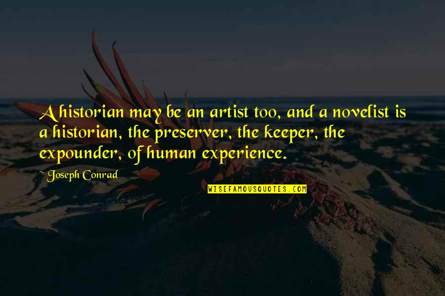 Expounder Quotes By Joseph Conrad: A historian may be an artist too, and