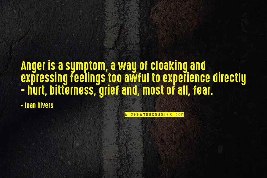 Expressing Grief Quotes By Joan Rivers: Anger is a symptom, a way of cloaking