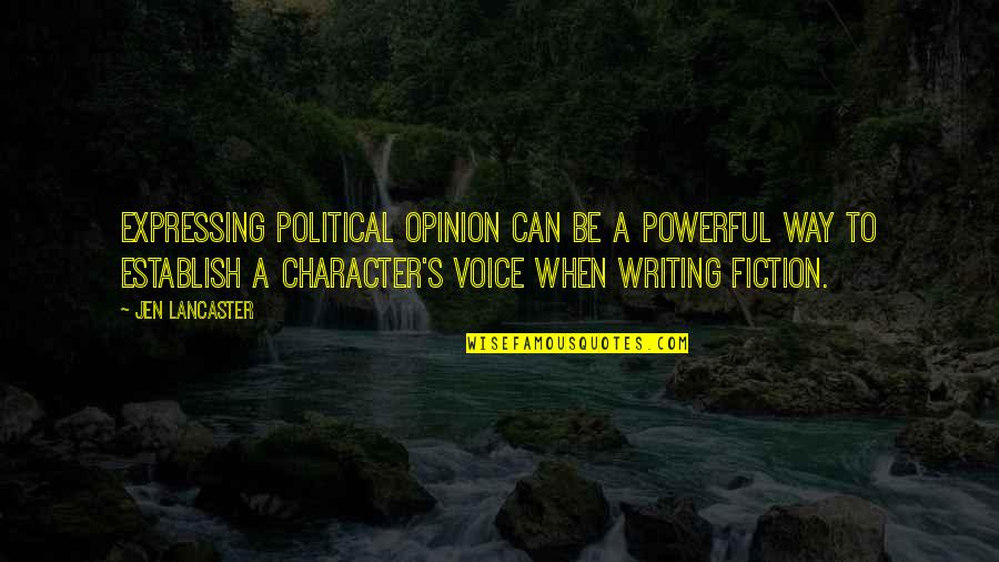 Expressing Your Voice Quotes By Jen Lancaster: Expressing political opinion can be a powerful way