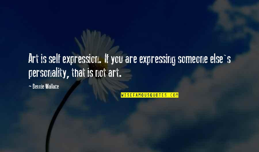 Expression In Art Quotes By Bennie Wallace: Art is self expression. If you are expressing