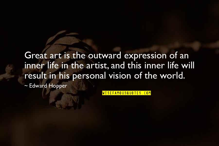 Expression In Art Quotes By Edward Hopper: Great art is the outward expression of an