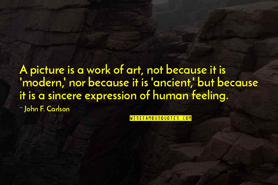 Expression In Art Quotes By John F. Carlson: A picture is a work of art, not