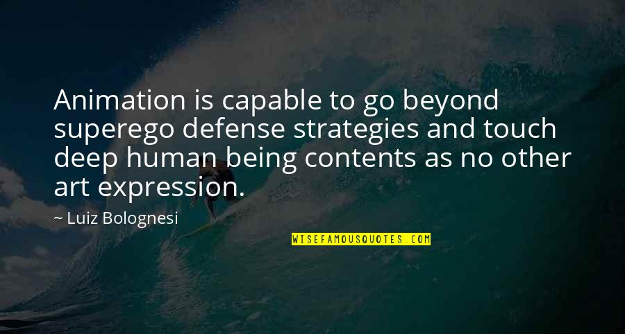 Expression In Art Quotes By Luiz Bolognesi: Animation is capable to go beyond superego defense
