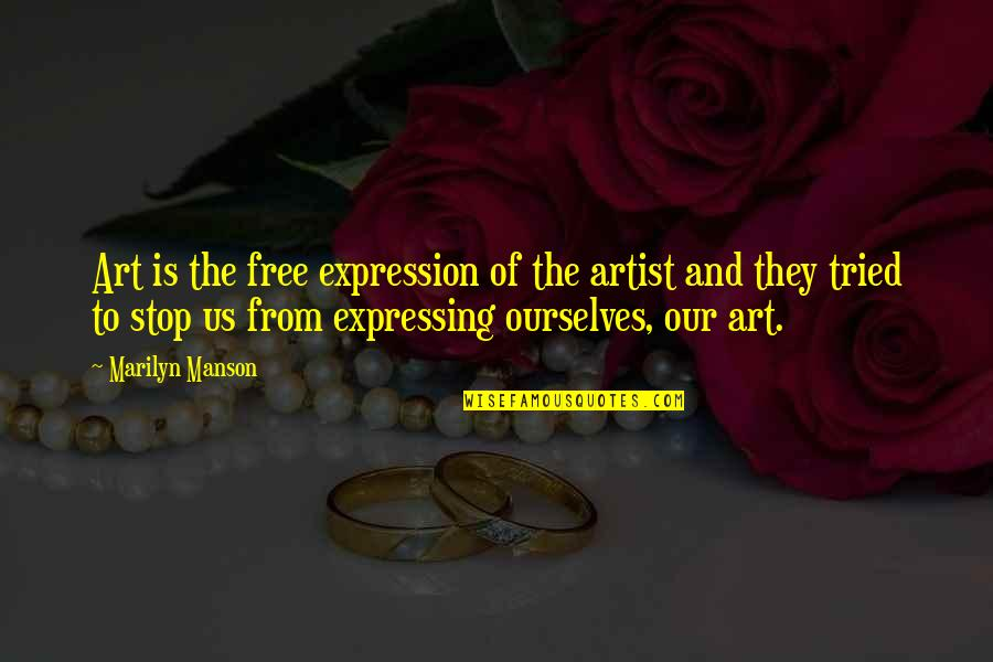 Expression In Art Quotes By Marilyn Manson: Art is the free expression of the artist