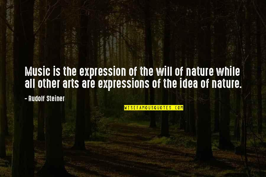 Expression In Art Quotes By Rudolf Steiner: Music is the expression of the will of