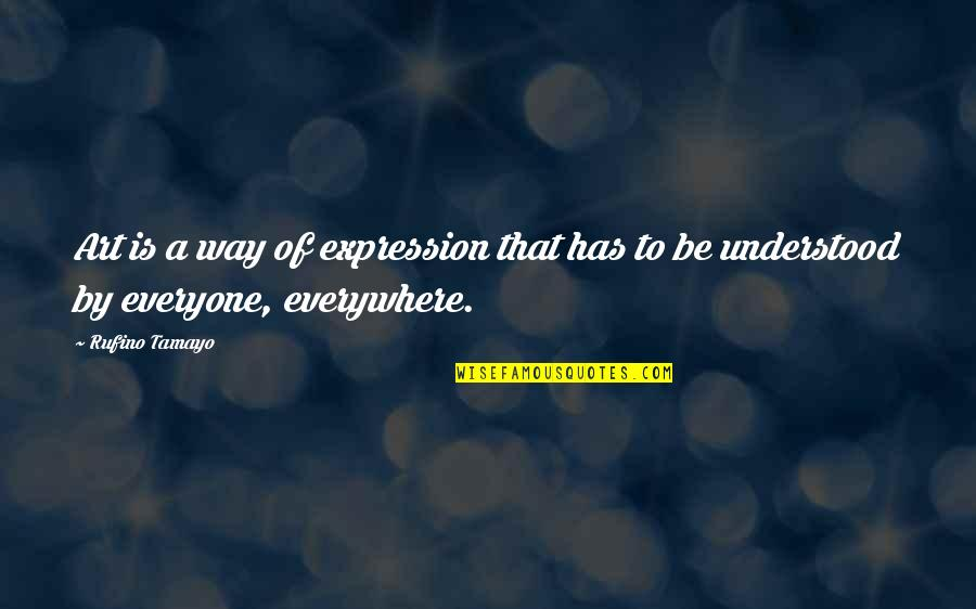 Expression In Art Quotes By Rufino Tamayo: Art is a way of expression that has