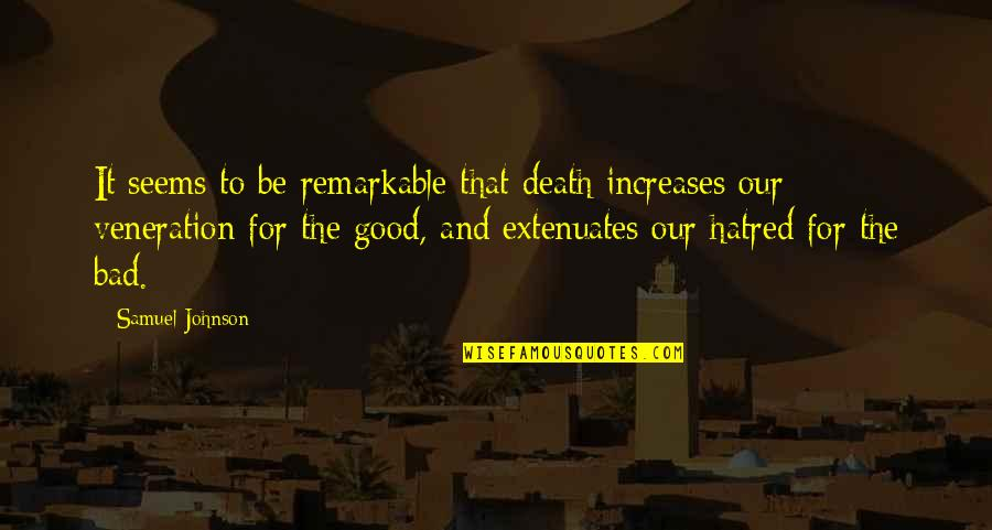 Extenuates Quotes By Samuel Johnson: It seems to be remarkable that death increases