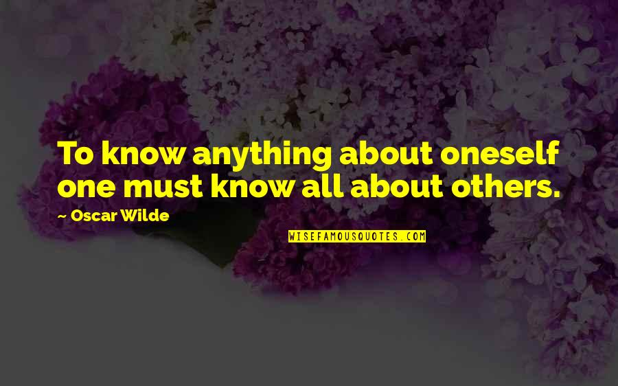 Extrapolations Quotes By Oscar Wilde: To know anything about oneself one must know