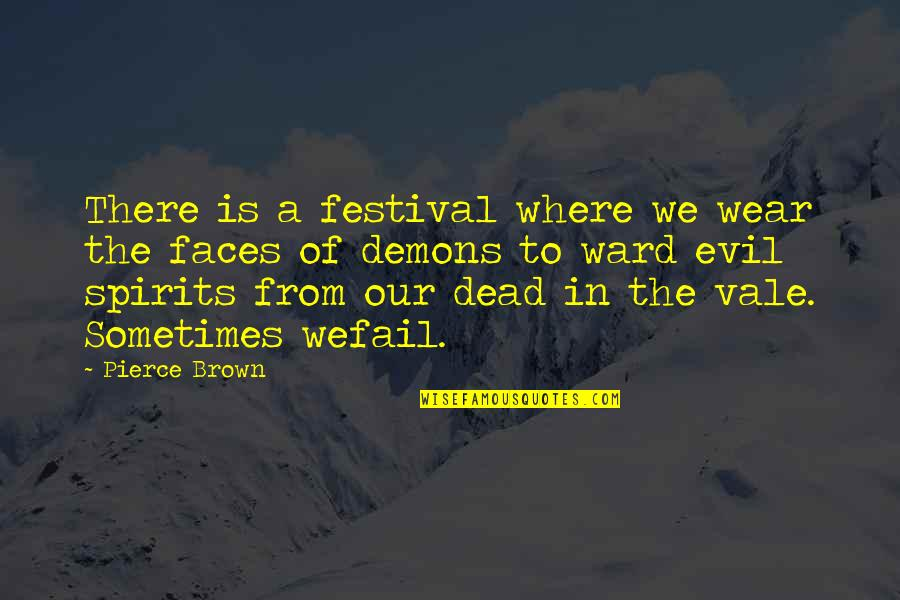 Extreme Emotions Quotes By Pierce Brown: There is a festival where we wear the