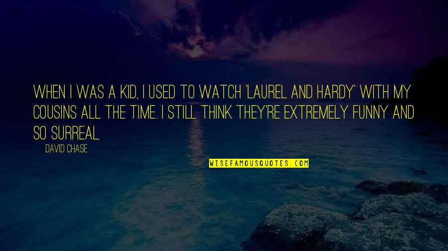 Extremely Funny Quotes By David Chase: When I was a kid, I used to