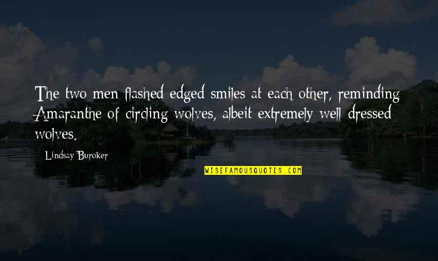 Extremely Funny Quotes By Lindsay Buroker: The two men flashed edged smiles at each
