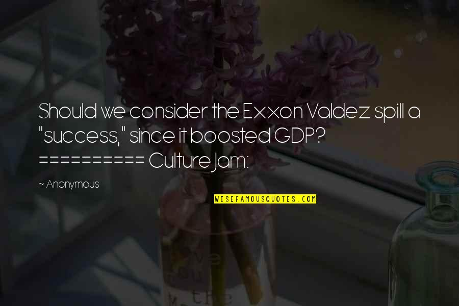 Exxon Quotes By Anonymous: Should we consider the Exxon Valdez spill a