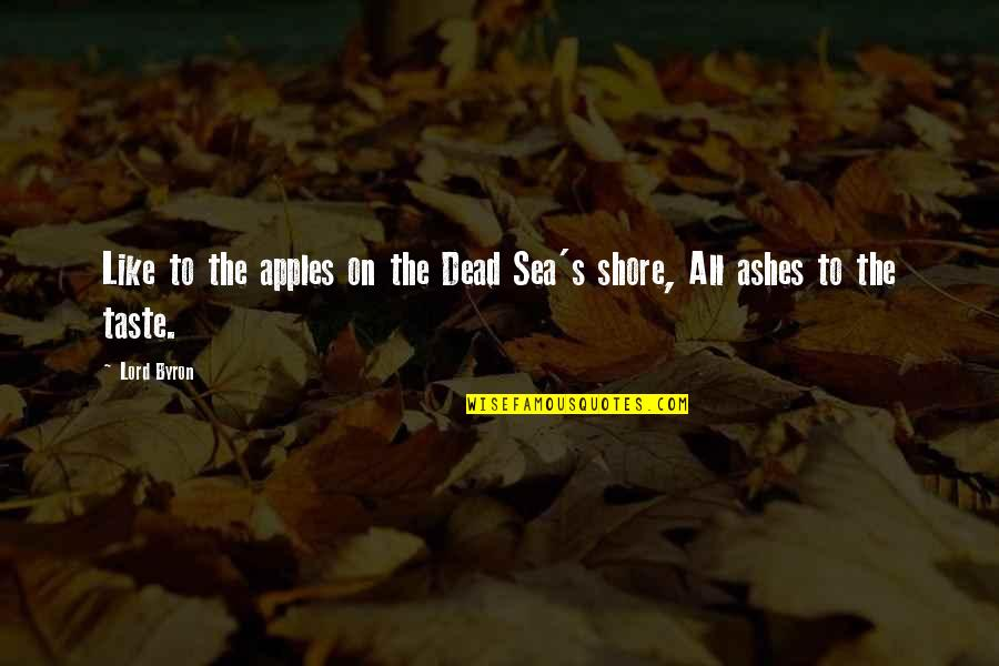 Eye Of Horus Quotes By Lord Byron: Like to the apples on the Dead Sea's