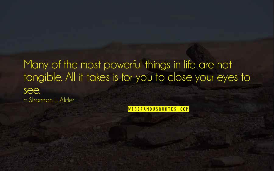 Eyes And Future Quotes By Shannon L. Alder: Many of the most powerful things in life