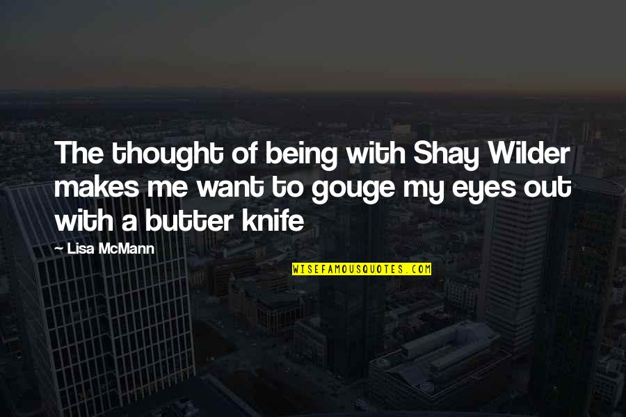 Eyes Funny Quotes By Lisa McMann: The thought of being with Shay Wilder makes