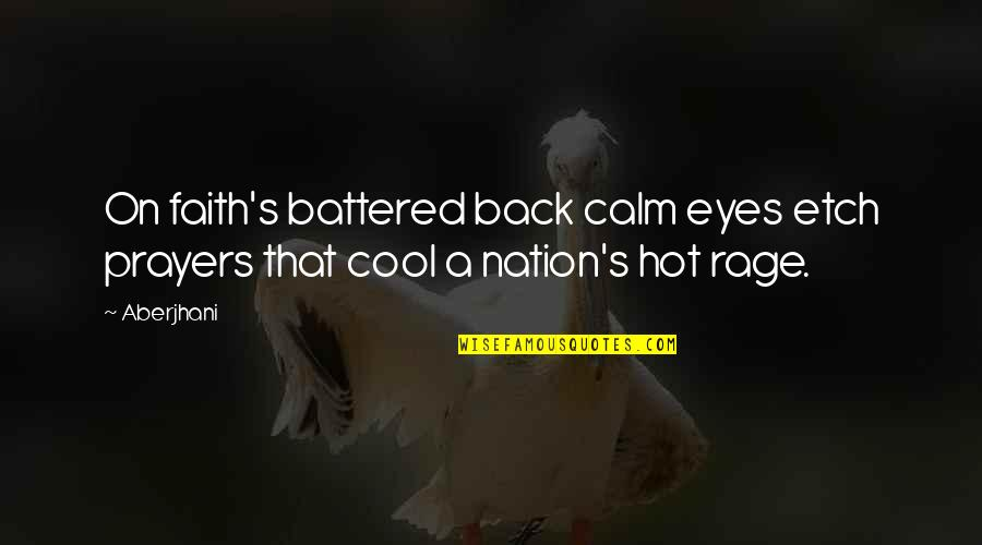 Eyes On Quotes By Aberjhani: On faith's battered back calm eyes etch prayers