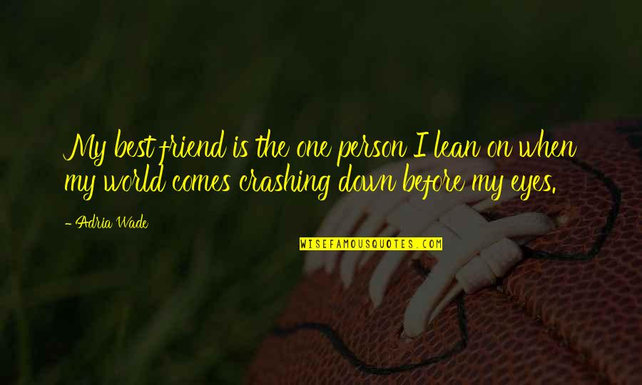 Eyes On Quotes By Adria Wade: My best friend is the one person I