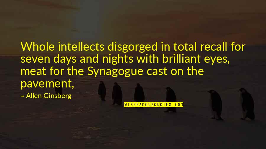 Eyes On Quotes By Allen Ginsberg: Whole intellects disgorged in total recall for seven