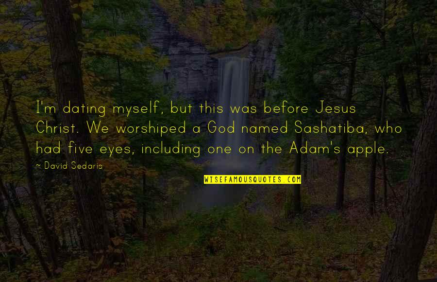 Eyes On Quotes By David Sedaris: I'm dating myself, but this was before Jesus