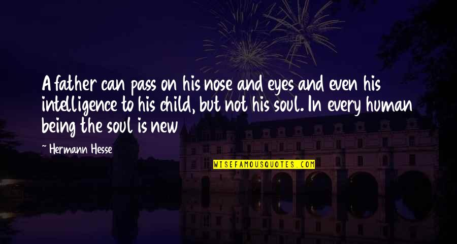 Eyes On Quotes By Hermann Hesse: A father can pass on his nose and