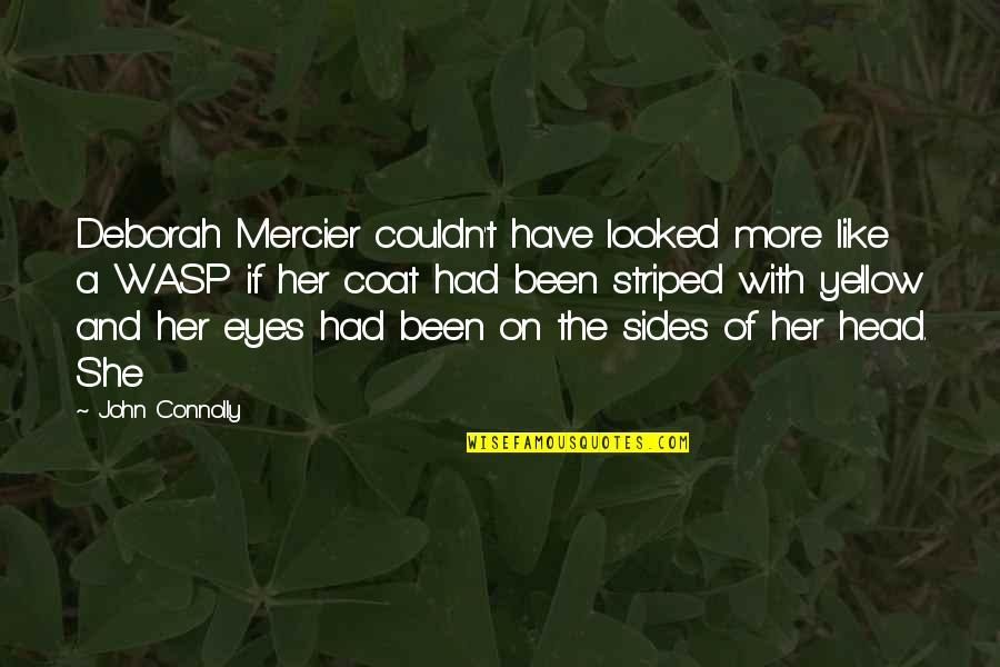 Eyes On Quotes By John Connolly: Deborah Mercier couldn't have looked more like a