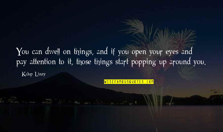 Eyes On Quotes By Kalup Linzy: You can dwell on things, and if you