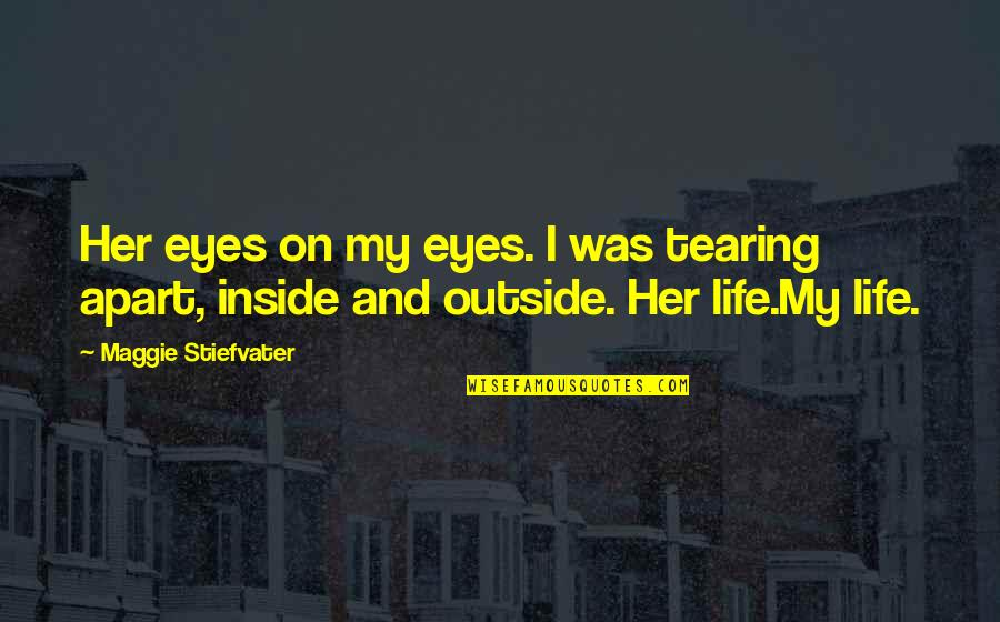 Eyes On Quotes By Maggie Stiefvater: Her eyes on my eyes. I was tearing