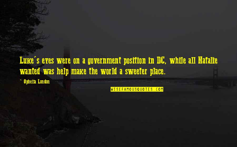 Eyes On Quotes By Ophelia London: Luke's eyes were on a government position in