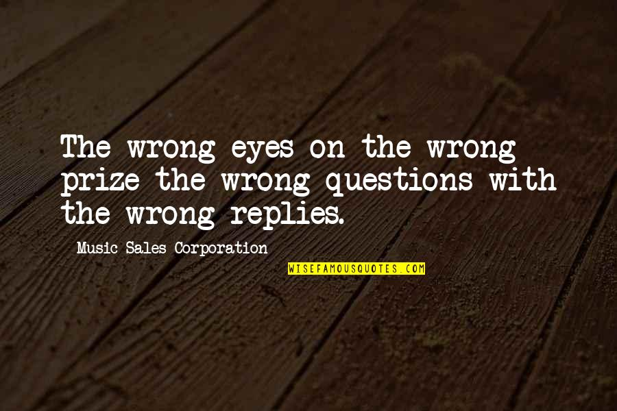 Eyes On The Prize Quotes By Music Sales Corporation: The wrong eyes on the wrong prize the