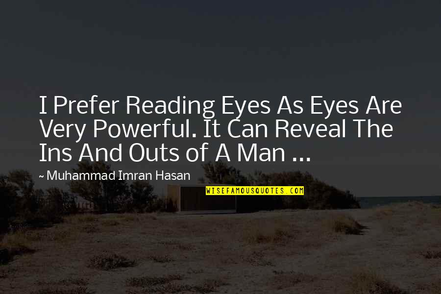 Eyes Reveal Quotes By Muhammad Imran Hasan: I Prefer Reading Eyes As Eyes Are Very