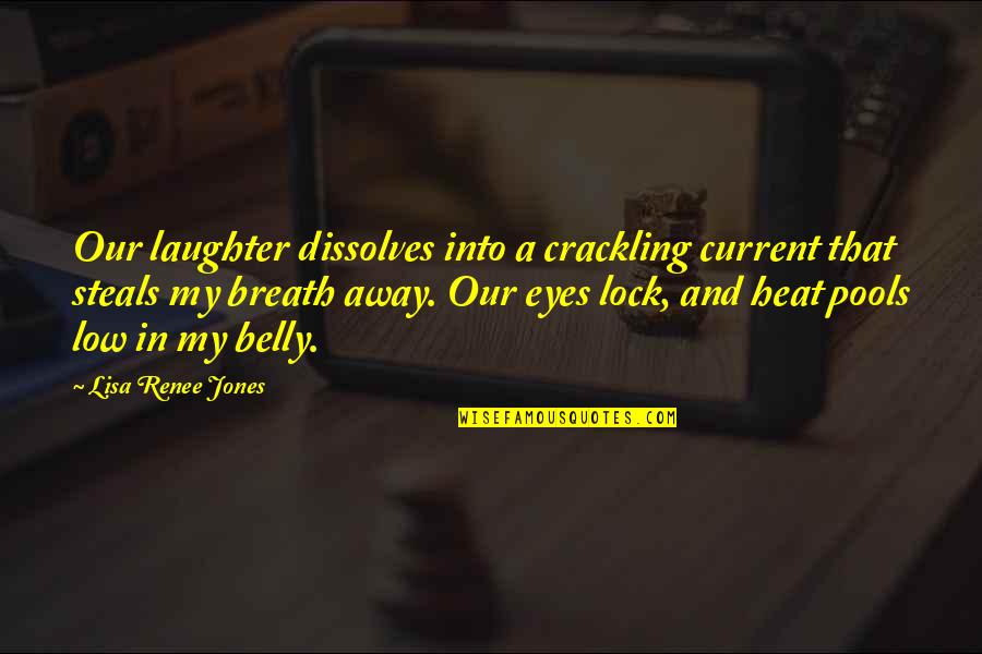 Eyes So Low Quotes By Lisa Renee Jones: Our laughter dissolves into a crackling current that