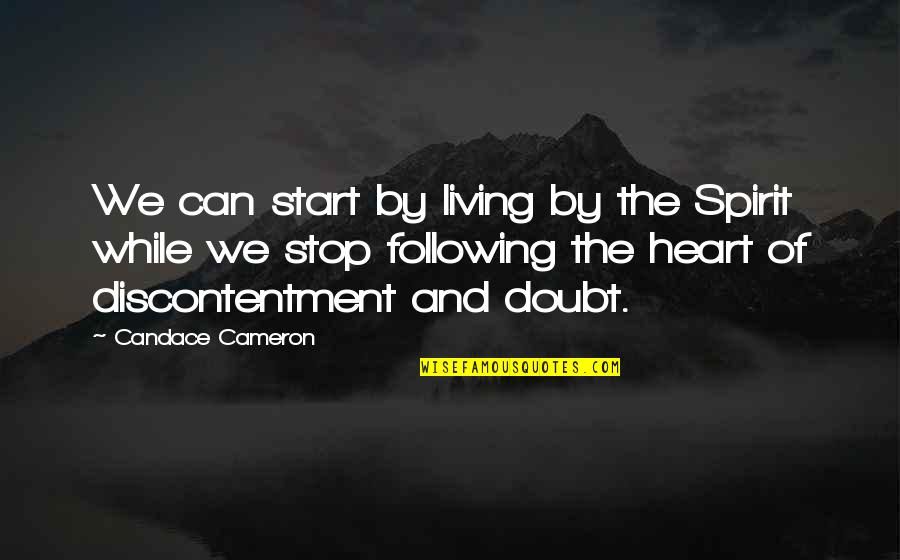 Eyes Wide Closed Quotes By Candace Cameron: We can start by living by the Spirit