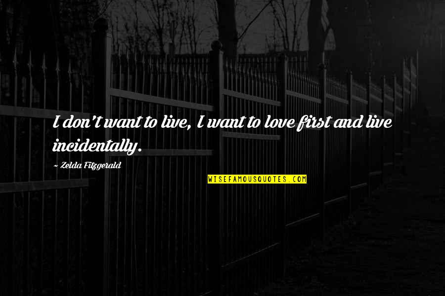 F Croisset Quotes By Zelda Fitzgerald: I don't want to live, I want to