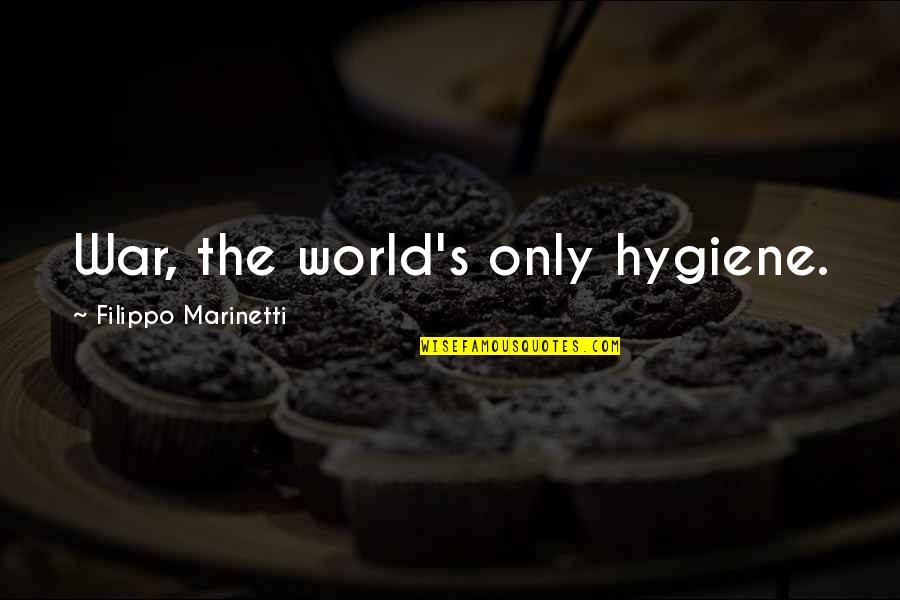 F T Marinetti Quotes By Filippo Marinetti: War, the world's only hygiene.