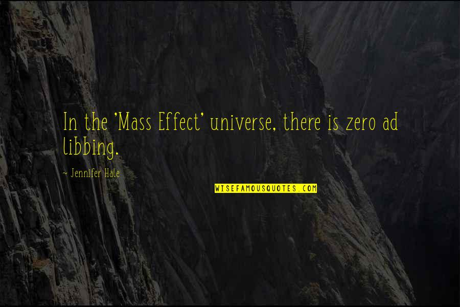 F Zero Quotes By Jennifer Hale: In the 'Mass Effect' universe, there is zero