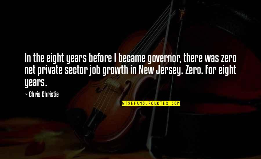 F Zero X Quotes By Chris Christie: In the eight years before I became governor,