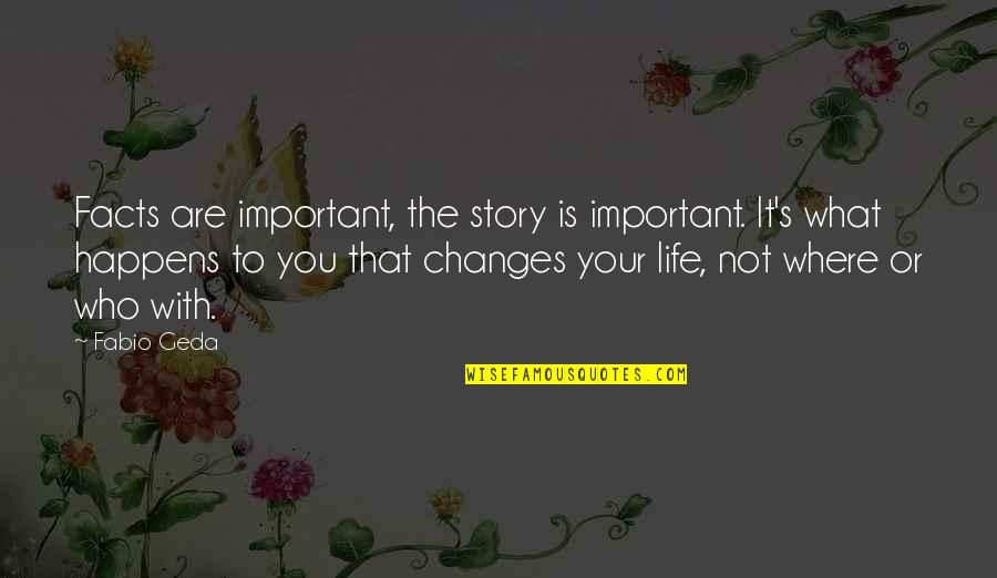 Fabio Quotes By Fabio Geda: Facts are important, the story is important. It's